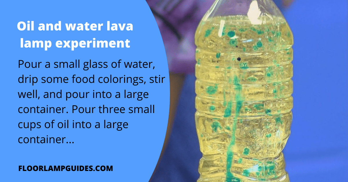 Oil and water lava lamp experiment