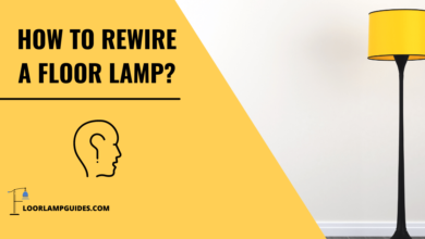 Photo of How To Rewire A Floor Lamp? Easy Guide For Rewiring