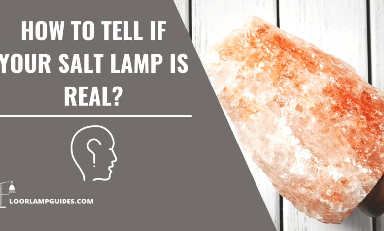 How to tell if your salt lamp is real?