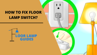 Photo of Master The Art Of How To Fix Floor Lamp Switch? With These 15 Steps