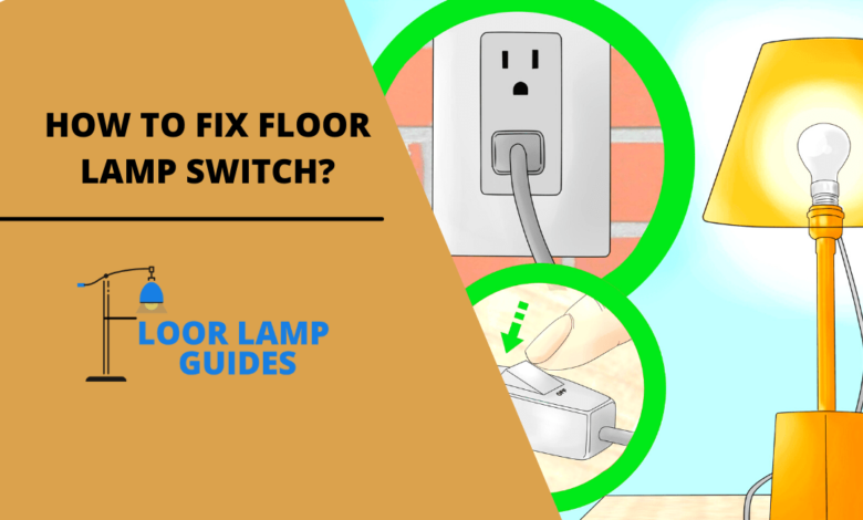 HOW TO FIX FLOOR LAMP SWITCH?