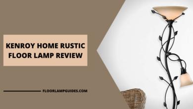 Photo of Kenroy Home Rustic Floor Lamp Review (Updated 2021)