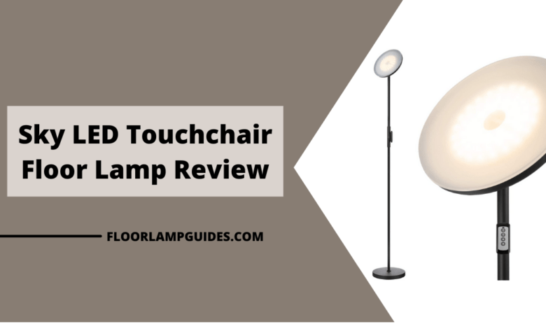 Sky LED Touchchair floor lamp review