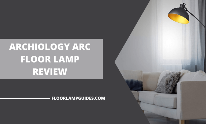 Archiology Arc Floor Lamp Review