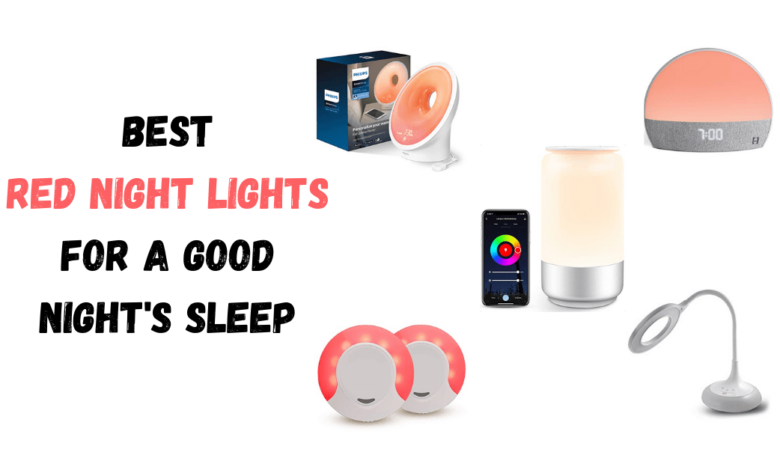 Best Red Night Lights For A Good Night's Sleep